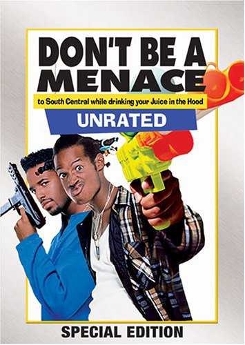Cover art for  Don't Be a Menace to South Central While Drinking Your Juice in The Hood (Unrated)