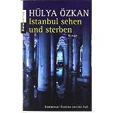 """Istanbul sehen und sterben -: Kommissar �zakins zweiter Fall - Romanvon """"H�lya �zkan"""""""