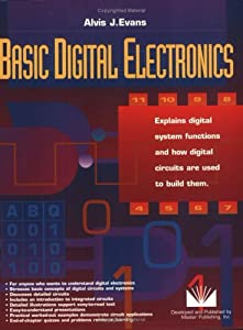 Basic Digital Electronics: Explains digital systems functions and how digital circuits are used to build them. by Master Publishing