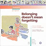 Belonging Doesnt Mean Forgetting