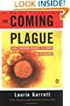 The Coming Plague: Newly Emerging Dis...