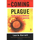The Coming Plague: Newly Emerging Diseases in a World Out of Balanceby Laurie Garrett