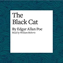 The Black Cat | Livre audio Auteur(s) : Edgar Allan Poe Narrateur(s) : William Roberts