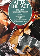 After the Fact The Art of Historical Detection by James West Davidson