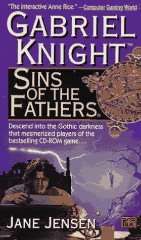 Sins of the Fathers: A Gabriel Knight Novel (Gabriel Knight), GABRIEL KNIGHT, JANE JENSEN