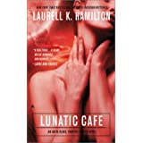 The Lunatic Cafe (Anita Blake, Vampire Hunter) ~ Laurell K. Hamilton