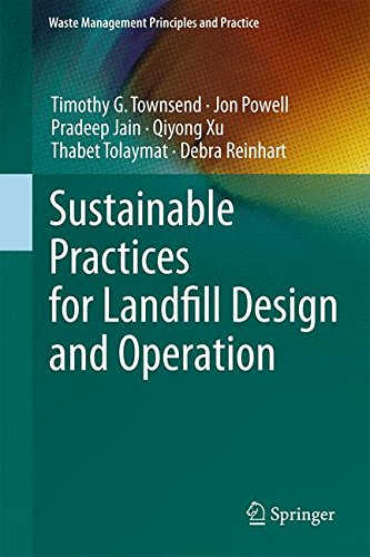 Sustainable Practices for Landfill Design and Operation (Waste Management Principles and Practice)
