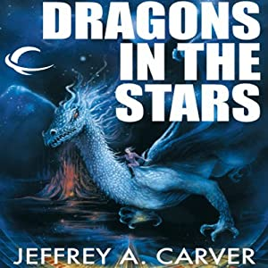 Dragons in the Stars: Star Rigger, Book 2 | [Jeffrey A. Carver]