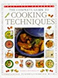 The Complete Guide to Cooking Techniques (The Practical Handbook Series)