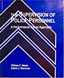 img - for The supervision of police personnel: A performance-based approach book / textbook / text book