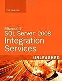 Microsoft SQL Server 2008 Integration Services Unleashed