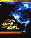 TEMPS D'UN CIGARE (LE)