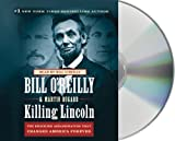 By Martin Dugard, Bill OReilly(A)/Bill OReilly(N):Killing Lincoln: The Shocking Assassination that Changed America Forever [AUDIOBOOK] (Books on Tape) [AUDIO CD]