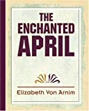 Enchanted April (1594623368) by Arnim, Elizabeth Von