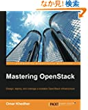 Mastering Openstack: Design, Deploy, and Manage a Scalable Openstack Infrastructure