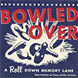 Bowled Over : A Roll down Memory Lane (0811833828) by Bosker, Gideon