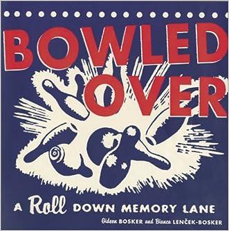 Bowled Over: A Roll Down Memory Lane written by Gideon Bosker