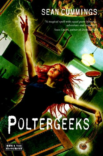 Poltergeeks (Strange Chemistry) [Paperback] by: Sean Cummings