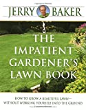 The Impatient Gardener's Lawn Book (0345340949) by Baker, Jerry