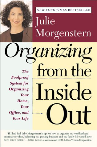 Organizing from the Inside Out, JULIE MORGENSTERN