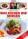 Johann Lafer / Was kochen wir morgen? title=