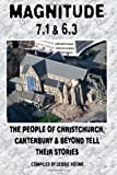 Magnitude 7.1 & 6.3: The People of Christchurch, Canterbury & Beyond Tell Their Stories