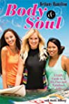 Body and Soul: A Girl's Guide to a Fi...
