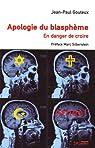 Apologie du blasph�me : En danger de croire par Gouteux