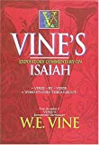 Vine's Expository Commentary on Isaiah (Vines Expository Commentaries) (0785212337) by Vine, W. E.