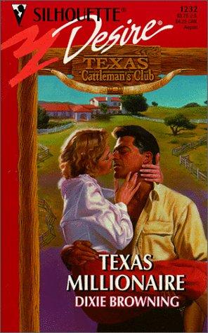Texas Millionaire (Texas Cattleman's Club) (Silhouette Desire, No 1232), Dixie Browning