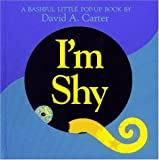 I'm Shy: A Bashful Little Pop-Up Book (067172925X) by Carter, David A.