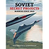 Soviet Secret Projects: Bombers Since 1945 v. 1by Yefim Gordon