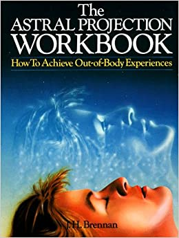 Amazon.com: The Astral Projection Workbook: How To Achieve Out-Of-Body