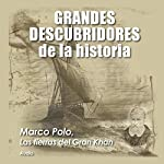 Marco Polo: Las tierras del Gran Khan [Marco Polo: The Territories of the Great Khan] |  Audiopodcast
