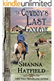 The Cowboy's Last Goodbye (Grass Valley Cowboys Book 6)
