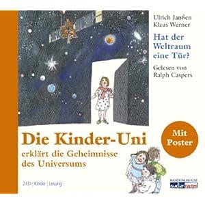 Hat der Weltraum eine Tür?: Die Kinder-Uni erklärt die Geheimnisse des Universums