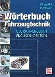 Wörterbuch Fahrzeugtechnik: Deutsch-Englisch / Englisch-Deutsch