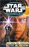 echange, troc Walter Jon Williams - Star Wars : Le Nouvel Ordre Jedi : La Voie du destin