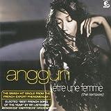 echange, troc Anggun - Etre Une Femme (The Remixes)