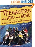 Teenagers with ADD and ADHD: A Guide for Parents and Professionals