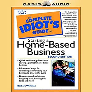 The Complete Idiot's Guide to Starting a Home-Based Business Audiobook