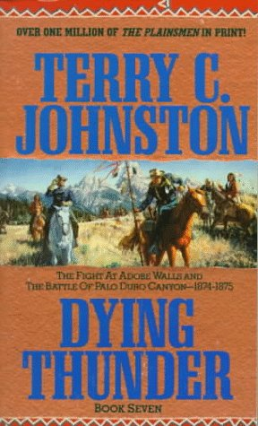 Image for Dying Thunder: The Battle Of Adobe Walls & Palo Canyon, 1874 (The Plainsmen Series)