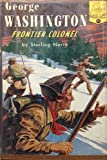 George Washington: Frontier Colonel (Landmark Series, #71)