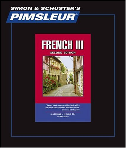 French III, Comprehensive: Learn to Speak and Understand French with Pimsleur Language Programs (Simon & Schuster's Pimsleur)