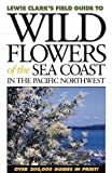 img - for Wild Flowers of the Sea Coast: In the Pacific Northwest book / textbook / text book