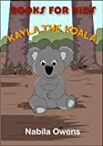 Books for Kids: Kayla the Koala [Ages 3+]