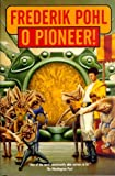 O Pioneer (0312861648) by Pohl, Frederik