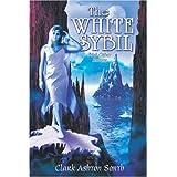The White Sybil and Other Stories ~ Clark Ashton Smith