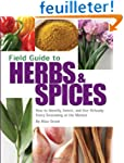 Field Guide to Herbs & Spices: How to...