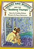 HENRY AND MUDGE AND THE BEDTIME THUMPS (Henry & Mudge Books) (0027780066) by Rylant, Cynthia